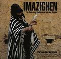 Imazighen: The Vanishing Traditions of Berber Women - Margaret Courtney-Clarke - Hardcover
