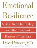 Emotional Resilience: Simple Truths for Dealing With the Unfinished Business of  Your Past -...