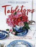 Tabletops Easy, Practical, Beautiful Ways to Decorate the Table
