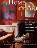 At Home with Art: How Art Lovers Live with and Care for Their Treasures