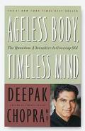 Ageless Body, Timeless Mind The Quantum Alternative to Growing Old