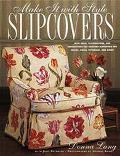 Slipcovers: With Instructions for More than 30 Designer Looks - Judy Petersen