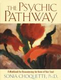 Psychic Pathway A Workbook for Reawakening the Voice of Your Soul