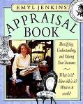Emyl Jenkins' Appraisal Book: Identifying, Understanding, and Valuing Your Treasures - Emyl ...