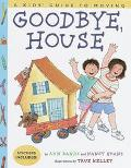 Goodbye, House: A Kids' Guide to Moving