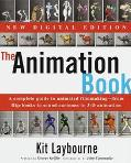 Animation Book A Complete Guide to Animated Filmmaking-From Flip-Books to Sound Cartoons to ...
