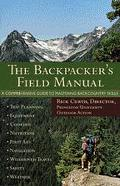 Backpacker's Field Manual A Comprehensive Guide to Mastering Backcountry Skills