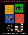 My Painted House, My Friendly Chicken and Me - Maya Angelou - Paperback - REISSUE