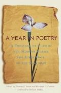 Year in Poetry: A Treasury of Classic and Modern Verses for Every Date on the Calendar - Tho...