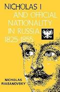 Nicholas I and Official Nationality in Russia, 1825-1855 - Nicholas V. Riasanovsky - Paperback