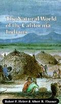 The Natural World of the California Indians (California Natural History Guides)
