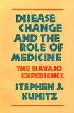 Disease Change and the Role of Medicine: The Navajo Experience (Comparative Studies of Health Systems and Medical Care)