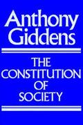 Constitution of Society Outline of the Theory of Structuration