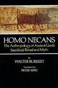 Homo Necans The Anthropology of Ancient Greek Sacrificial Ritual and Myth