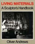 Living Materials A Sculptor's Handbook