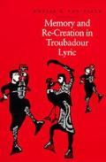 Memory and RE-Creation in Troubadour Lyric