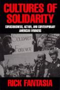 Cultures of Solidarity Consciousness, Action, and Contemporary American Workers