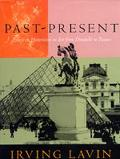 Past-Present: Essays on Historicism in Art from Donatello to Picasso