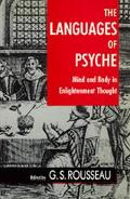 Languages of Psyche Mind and Body in Enlightenment Thought  Clark Library Lectures, 1985-1986