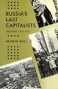 Russia's Last Capitalists The Nepmen, 1921-1929/With a New Preface