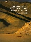 Nomads of Western Tibet; The Survival of a Way of Life