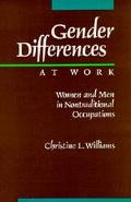 Gender Differences at Work Women and Men in Nontraditional Occupations