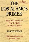 Los Alamos Primer The First Lectures on How to Build an Atomic Bomb