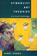 Symbolist Art Theories A Critical Anthology