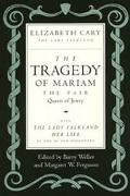 Tragedy of Mariam the Fair Queen of Jewry With the Lady Falkland  Her Life