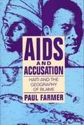 AIDS and Accusation Haiti and the Geography of Blame