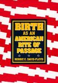 Birth As an American Rite of Passage