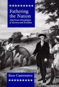 Fathering the Nation: American Genealogies of Slavery and Freedom