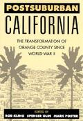 Postsuburban California The Transformation of Orange County Since World War II