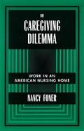 Caregiving Dilemma Work in an American Nursing Home