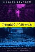 Tangled Memories The Vietnam War, the AIDS Epidemic, and the Politics of Remembering