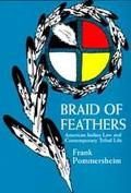 Braid of Feathers American Indian Law and Contemporary Tribal Life