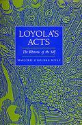 Loyola's Acts The Rhetoric of the Self