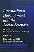 International Development and the Social Sciences Essays on the History and Politics of Know...