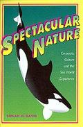Spectacular Nature Corporate Culture and the Sea World Experience
