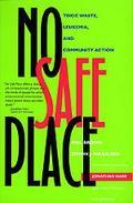 No Safe Place Toxic Waste, Leukemia, and Community Action