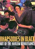 Rhapsodies in Black Art of the Harlem Renaissance