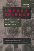 Impure Science AIDS, Activism, and the Politics of Knowledge