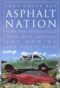 Asphalt Nation How the Automobile Took over America, and How We Can Take It Back
