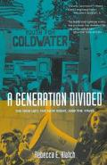 Generation Divided The New Left, the New Right, and the 1960s