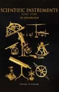 Scientific Instruments 1500-1900 An Introduction