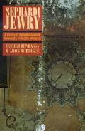 Sephardi Jewry A History of the Judeo-Spanish Community, 14th to 20th Centuries