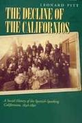Decline of the Californios A Social History of the Spanish-Speaking Californias, 1846-1890