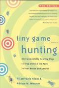 Tiny Game Hunting Environmentally Healthy Ways to Trap and Kill the Pests in Your House and ...