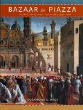 Bazaar to Piazza Islamic Trade and Italian Art, 1300-1600