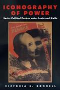 Iconography of Power Soviet Political Posters Under Lenin and Stalin